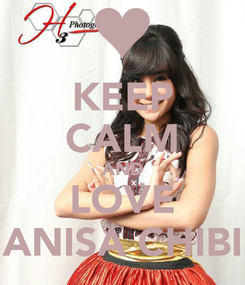 Poster: KEEP CALM AND LOVE ANISA CHIBI