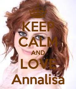 Poster: KEEP CALM AND LOVE Annalisa