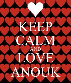 Poster: KEEP CALM AND LOVE ANOUK