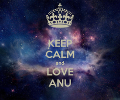Poster: KEEP CALM and LOVE ANU
