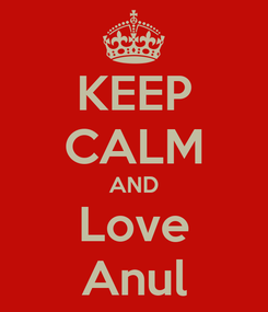 Poster: KEEP CALM AND Love Anul