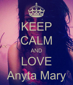 Poster: KEEP CALM AND LOVE Anyta Mary