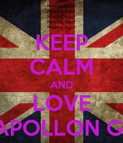 Poster: KEEP CALM AND LOVE APOLLON G1