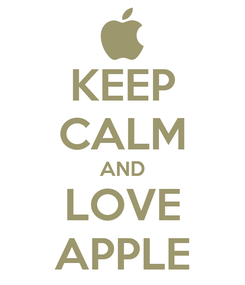 Poster: KEEP CALM AND LOVE APPLE