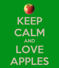 Poster: KEEP CALM AND LOVE APPLES