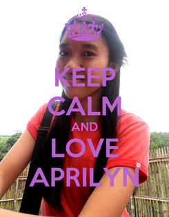 Poster: KEEP CALM AND LOVE APRILYN