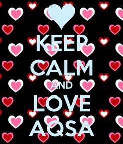 Poster: KEEP CALM AND LOVE AQSA