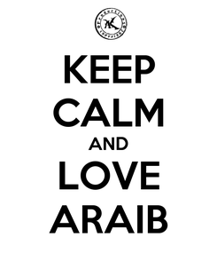 Poster: KEEP CALM AND LOVE ARAIB