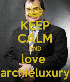 Poster: KEEP CALM AND love  archieluxury