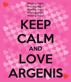 Poster: KEEP CALM AND LOVE ARGENIS