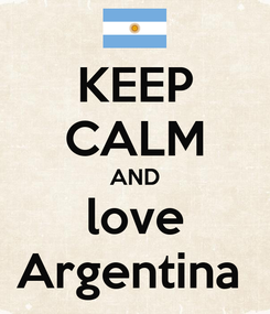 Poster: KEEP CALM AND love Argentina