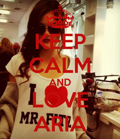 Poster: KEEP CALM AND LOVE ARIA