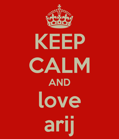 Poster: KEEP CALM AND love arij