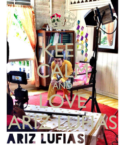 Poster: KEEP CALM AND LOVE ARIZ LUFIAS