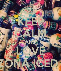 Poster: KEEP CALM AND LOVE ARIZONA ICED TEA