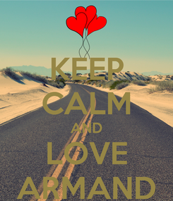 Poster: KEEP CALM AND LOVE ARMAND