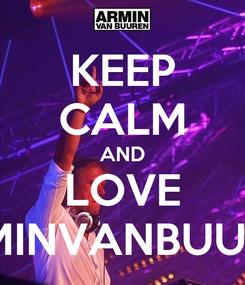Poster: KEEP CALM AND LOVE ARMINVANBUUREN