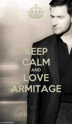Poster: KEEP CALM AND LOVE ARMITAGE