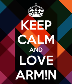 Poster: KEEP CALM AND LOVE ARM!N