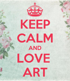 Poster: KEEP CALM AND LOVE  ART
