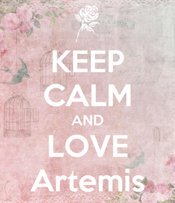 Poster: KEEP CALM AND LOVE Artemis