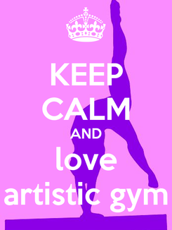 Poster: KEEP CALM AND love artistic gym