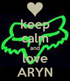 Poster: keep calm and love ARYN