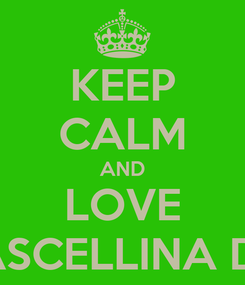 Poster: KEEP CALM AND LOVE ASCELLINA DI