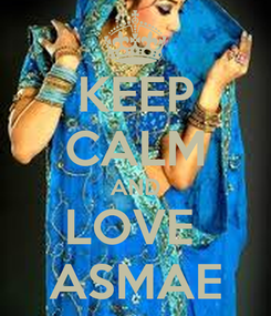 Poster: KEEP CALM AND LOVE  ASMAE