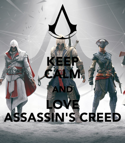 Poster: KEEP CALM AND LOVE ASSASSIN'S CREED