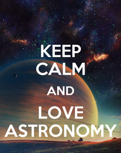 Poster: KEEP CALM AND LOVE ASTRONOMY