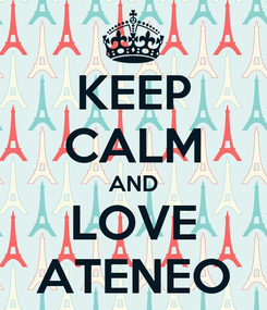 Poster: KEEP CALM AND LOVE ATENEO
