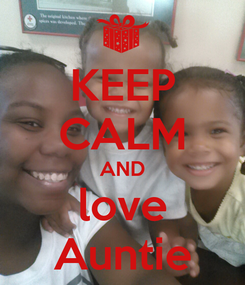 Poster: KEEP CALM AND love Auntie