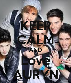 Poster: KEEP CALM AND Love AURYN