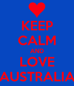 Poster: KEEP CALM AND LOVE AUSTRALIA