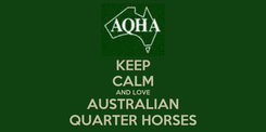 Poster: KEEP CALM AND LOVE AUSTRALIAN QUARTER HORSES