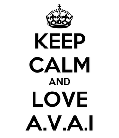 Poster: KEEP CALM AND LOVE A.V.A.I