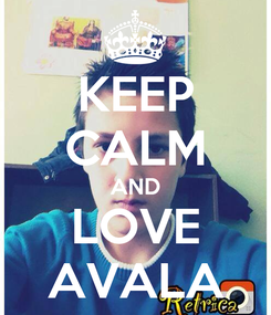 Poster: KEEP CALM AND LOVE AVALA