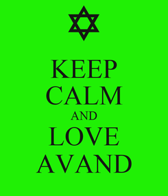 Poster: KEEP CALM AND LOVE AVAND