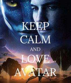Poster: KEEP CALM AND LOVE AVATAR