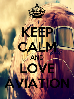 Poster: KEEP CALM AND LOVE AVIATION