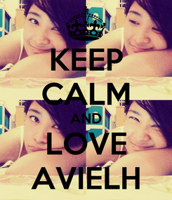 Poster: KEEP CALM AND LOVE AVIELH