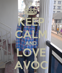 Poster: KEEP CALM AND LOVE AVOC