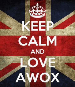 Poster: KEEP CALM AND LOVE AWOX