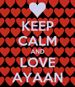 Poster: KEEP CALM AND LOVE AYAAN