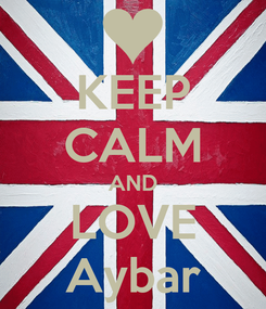 Poster: KEEP CALM AND LOVE Aybar