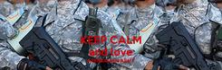 Poster: KEEP CALM and love AZERBAIJAN ARMY