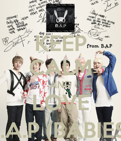Poster: KEEP CALM AND LOVE B.A.P (BABIES)