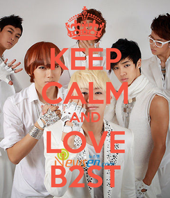 Poster: KEEP CALM AND LOVE B2ST