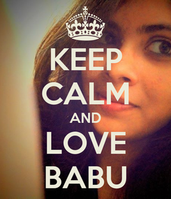 Poster: KEEP CALM AND LOVE BABU